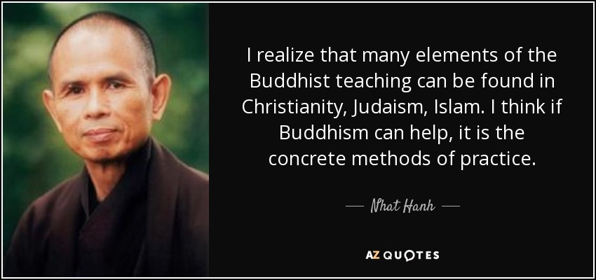 quote-i-realize-that-many-elements-of-the-buddhist-teaching-can-be-found-in-christianity-judaism-nhat-hanh-12-30-64