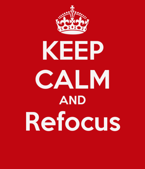 keep-calm-and-refocus.jpg.png
